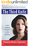 The Third Knife: A tale of Vengeance and Passion in the French Resistance (Catalina  & Bonhomme International Spy Series Book 1)