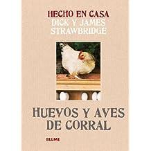Huevos Y Aves De Corral. Hechos En Casa (Hecho en casa)