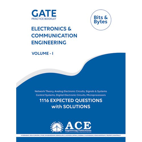 GATE Practice Booklet V 1 Electronics & Communications (1116 Expected Questions with Solutions)