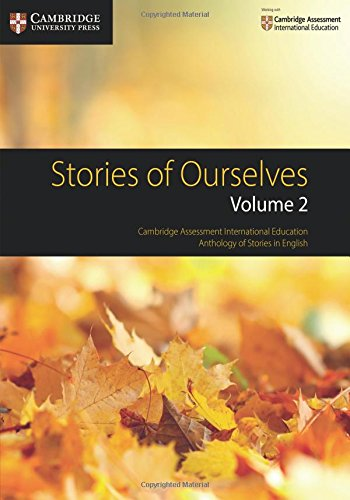 Stories of Ourselves  : Volume 2: Cambridge Assessment International Education Anthology of Stories in English (Cambridge International Examinations)