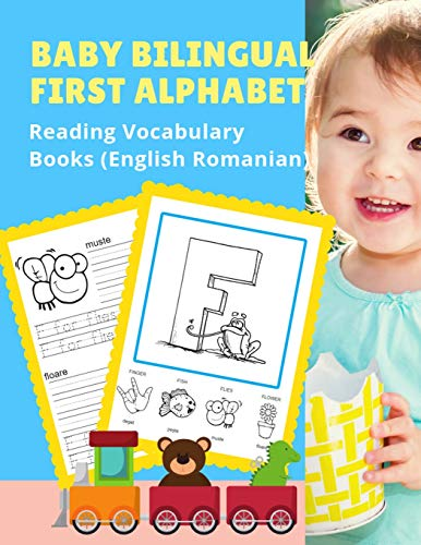 Baby Bilingual First Alphabet Reading Vocabulary Books (English Romanian): 100+ Learning ABC frequency visual dictionary flash card games ... toddler preschoolers kindergarten ESL kids.