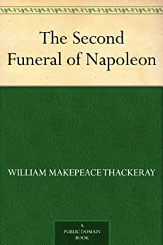 The Second Funeral of Napoleon (English Edition) par [Thackeray, William Makepeace]