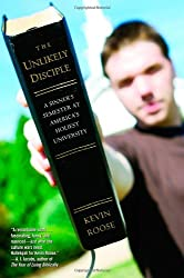 The Unlikely Disciple: A Sinner's Semester at America's Holiest University by Kevin Roose (2009-03-26)