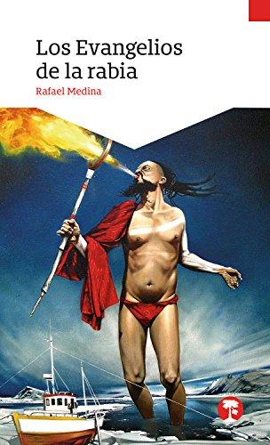 Los evangelios de la rabia por Rafael Medina