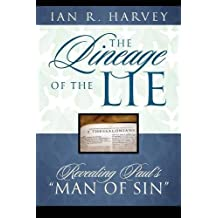 """The Lineage of the Lie: Revealing Paul's """"Man of Sin"""""""