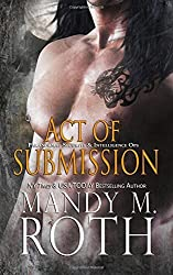 Act of Submission (PSI-Ops / Immortal Ops) by Mandy M. Roth (2015-08-11)