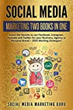 Social Media Marketing 2 Books in 1: Learn the Secrets to use Facebook, Instagram, Youtube and Twitter for your Business, Agency or Personal Brand - 2020 Working Strategies!