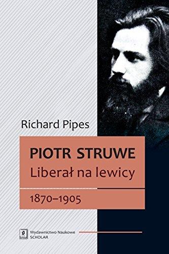Piotr Struwe Liberal na lewicy 1870-1905