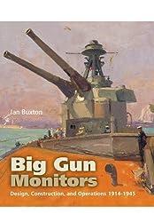 Big Gun Monitors: Design, Construction and Operations 1914-1945