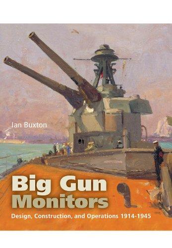 Price comparison product image Big Gun Monitors: Design,  Construction and Operations 1914-1945