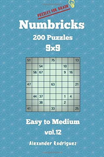 Puzzles for Brain Numbricks - 200 Easy to Medium Puzzles 9x9  vol. 12: Volume 12