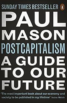 PostCapitalism: A Guide to Our Future par [Mason, Paul]