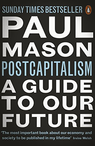 PostCapitalism: A Guide to Our Future (English Edition) por Paul Mason