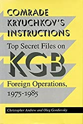 Comrade Kryuchkov's Instructions: Top Secret Files on KGB Foreign Operations, 1975-1985 by Christopher Andrew (1994-02-01)