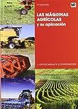 Las máquinas agrícolas y su aplicación editado por Mundiprensa