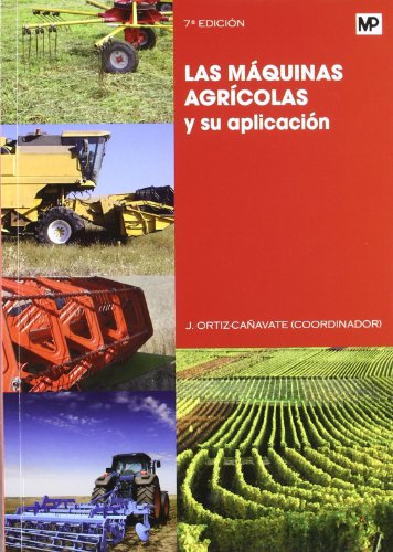 Las máquinas agrícolas y su aplicación (Maquinaria Agricola) por PILAR BARREIRO ELORZA