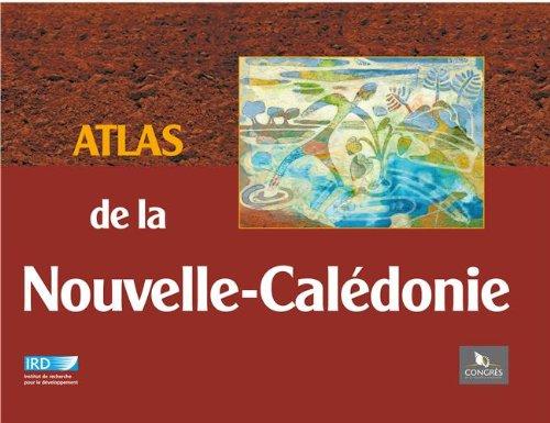 Atlas de la Nouvelle-Calédonie par Jacques Bonvallot