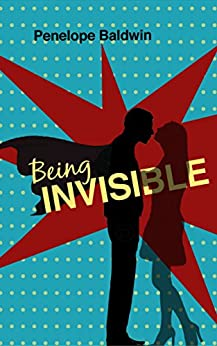 Being Invisible (English Edition) par [Baldwin, Penelope]