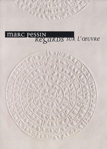 Marc Pessin, regards sur l'oeuvre par Philippe Gonnet