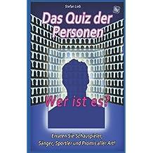 Das Quiz der Personen - Wer ist es?: Erraten Sie Schauspieler, Sänger, Sportler und Promis aller Art!