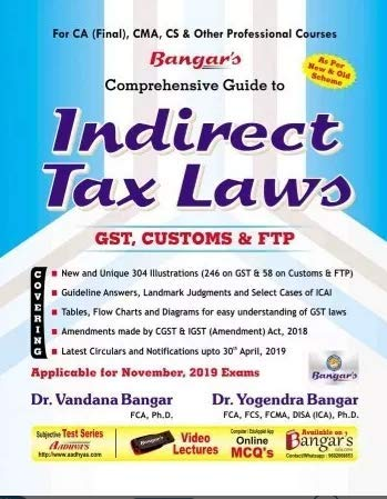 Comprehensive Guide on Indirect Tax Laws Old and New Syllabus both for CA Final,CMA, CS & Other Professional Courses By Yogendra Bangar & Vandana Bangar Applicable for November 2019 Exam
