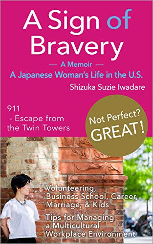 A Sign of Bravery: A Memoir:  A Japanese Woman's Life in the U.S. (English...