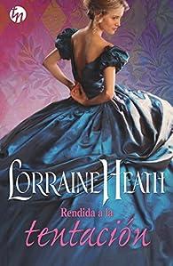 Rendida a la tentación par Lorraine Heath