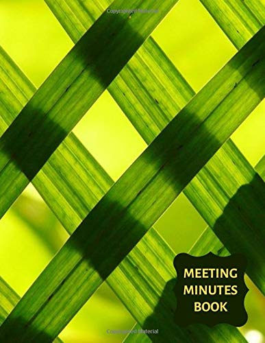 Meeting Minutes Book: Record Logbook, Meeting Minutes Notebook Journal, Secretary Notepad, Gifts for Secretaries, Office, Church, Warehouse, Club, ... 110 Pages. (Administrative Supplies, Band 12) -