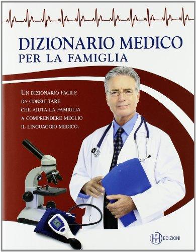 Dizionario medico per la famiglia: 1