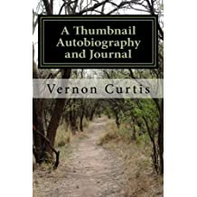 A Thumbnail Autobiography and Journal: My Life and Times in 20th Century America