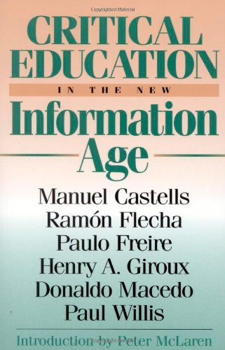 Critical Education in the New Information Age (Critical Perspectives Series: A Book Series Dedicated to Paulo Freire)