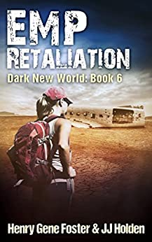 EMP Retaliation (Dark New World, Book 6) - An EMP Survival Story by [Holden, J.J., Foster, Henry Gene]