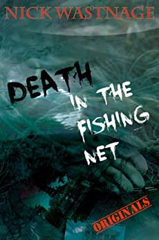 Death in The Fishing Net by [Wastnage, Nick]