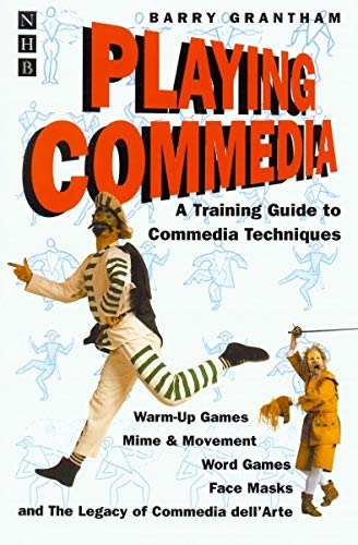 Playing Commedia: A Training Guide to Commedia Techniques