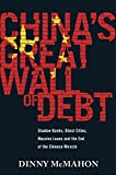 #2: China's Great Wall of Debt: Shadow Banks, Ghost Cities, Massive Loans and the End of the Chinese Miracle