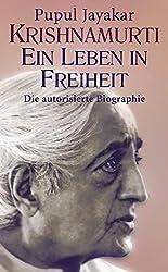Krishnamurti. Ein Leben in Freiheit: Die autorisierte Biographie