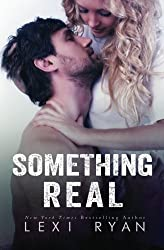Something Real (Reckless and Real) (Volume 2) by Lexi Ryan (2015-02-28)