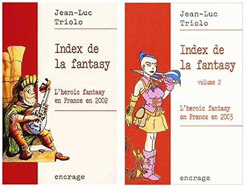 Index de la fantasy : L'heroic fantasy en France en 2002 et 2003, Tome 1 et 2