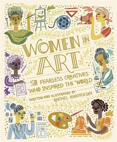 Women in Art: 50 Fearless Creatives Who Inspired the World (English Edition)