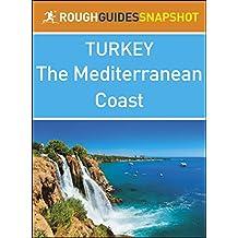 The Mediterranean coast (Rough Guides Snapshot Turkey)