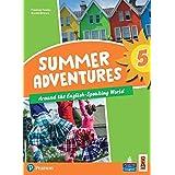 Summer adventures. Con Myapp. Con espansione online. Around the english-speaking world (Vol. 5)