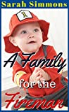 A Family for the Fireman: (A Sweet and Clean Romance Story) (Sarah's Surpise Babies Book 2) (English Edition)