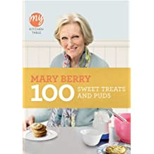 100 Sweet Treats and Puds: My Kitchen Table