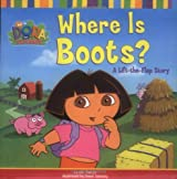 Where is Boots!: A Lift-the-Flap Story (Dora the Explorer)