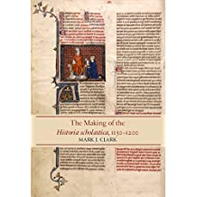 The Making of the Historia Scholastica, 1150-1200 (Studies and Texts)
