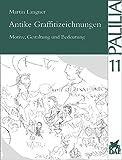 Antike Graffitizeichnungen: Motive, Gestaltung und Bedeutung (Palilia, Band 11) - Martin Langner