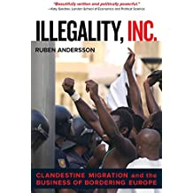 Illegality, Inc (California Series in Public Anthropology (Paperback))