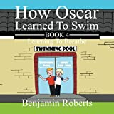 How Oscar Learned To Swim: Learning To Breathe: Volume 4