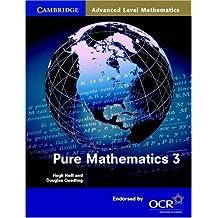 Pure Mathematics 3 (Cambridge Advanced Level Mathematics) by Neill, Hugh, Quadling, Douglas (2000) Paperback