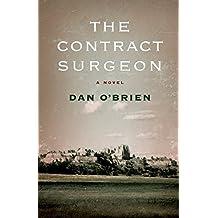 The Contract Surgeon: A Novel by Dan O'Brien (2011-03-01)